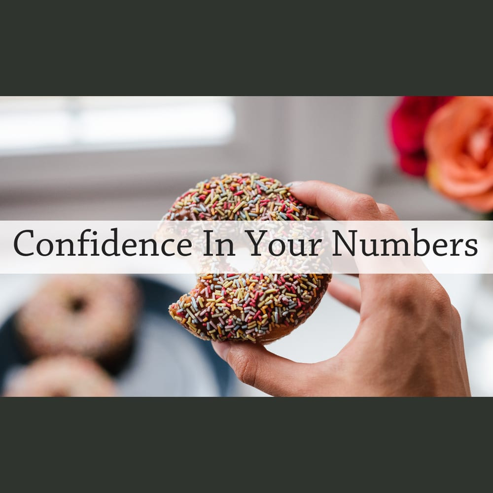 Confidence in your Numbers