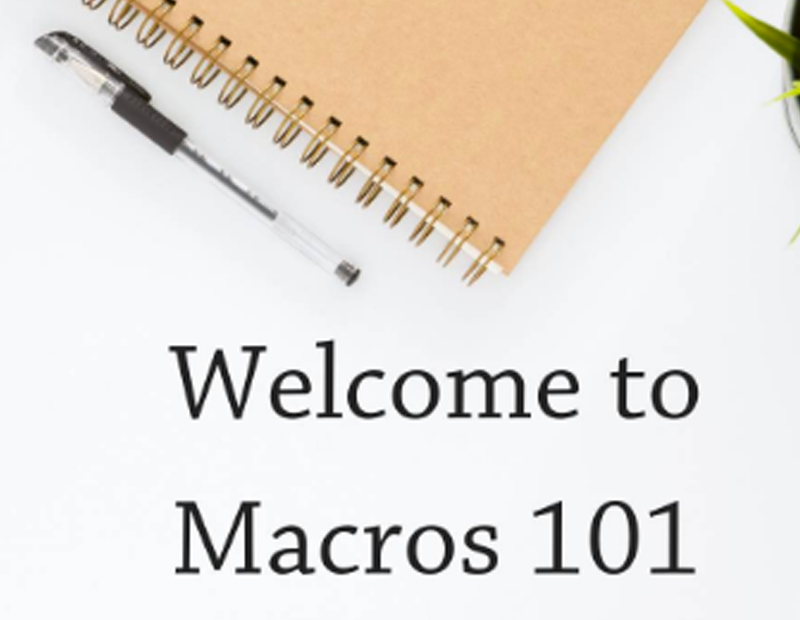 Welcome to Macros 101